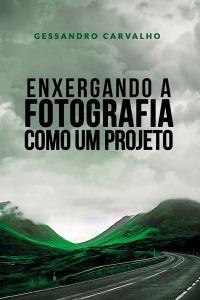 ENXERGANDOAFOTOGRAFIA_versão2